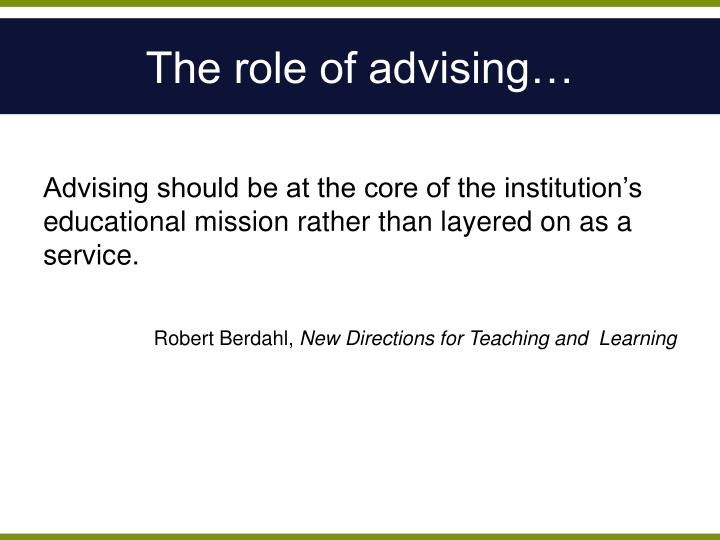 The role of advising…