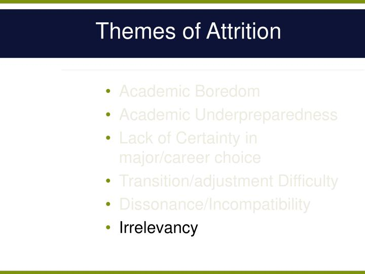 Themes of Attrition