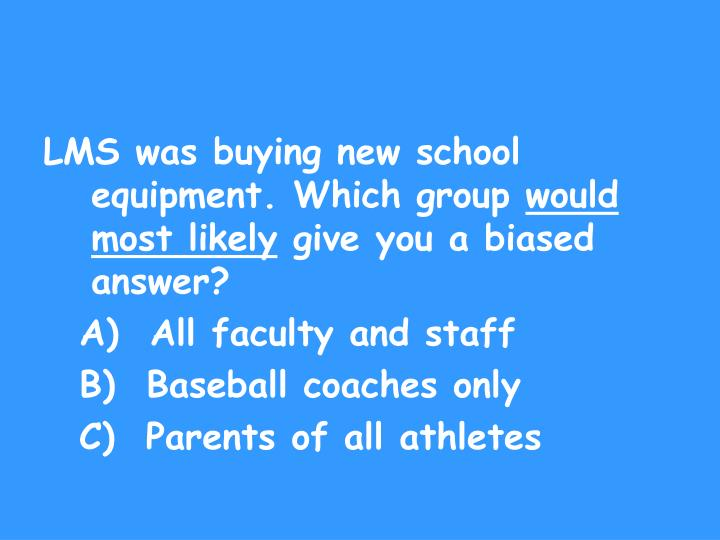 LMS was buying new school equipment. Which group