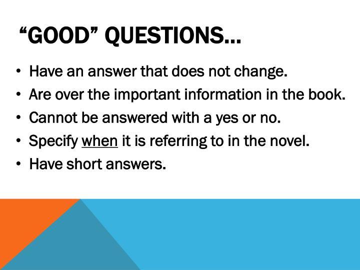 """""""Good"""" Questions…"""
