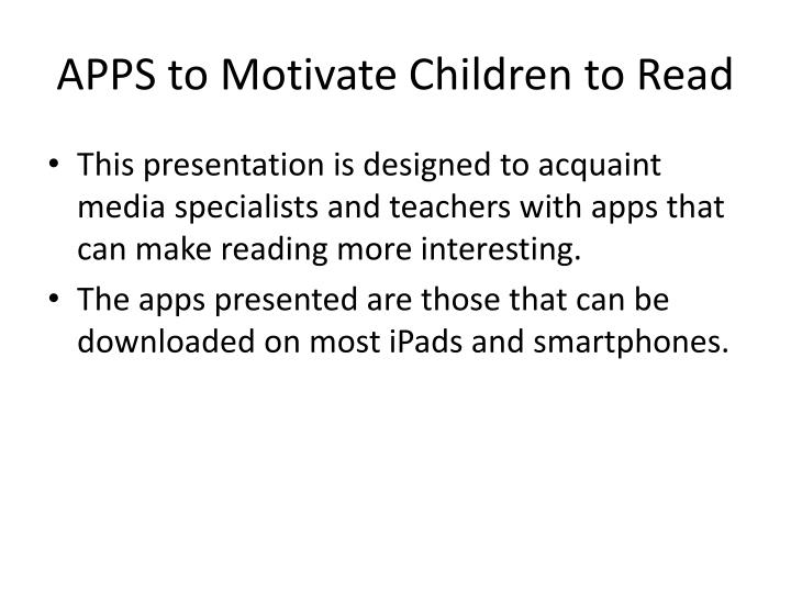 APPS to Motivate Children to Read