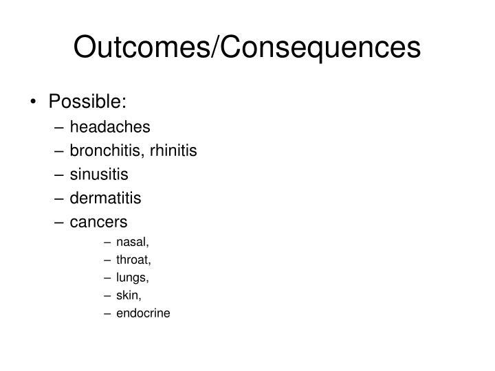 Outcomes/Consequences