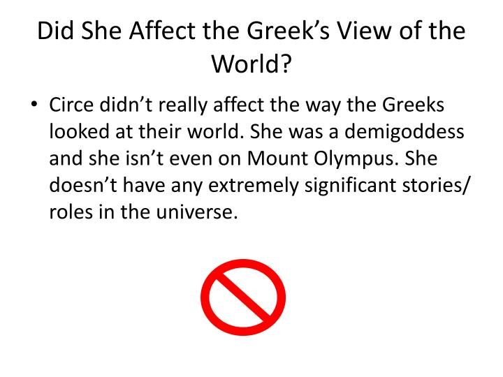 Did She Affect the Greek's View of the World?