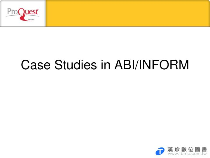 Case Studies in ABI/INFORM