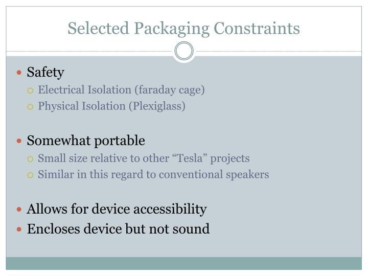 Selected packaging constraints