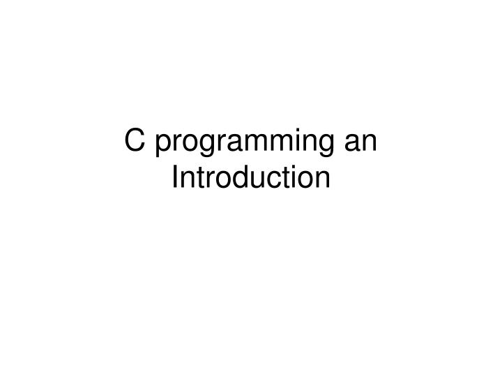 c programming an introduction