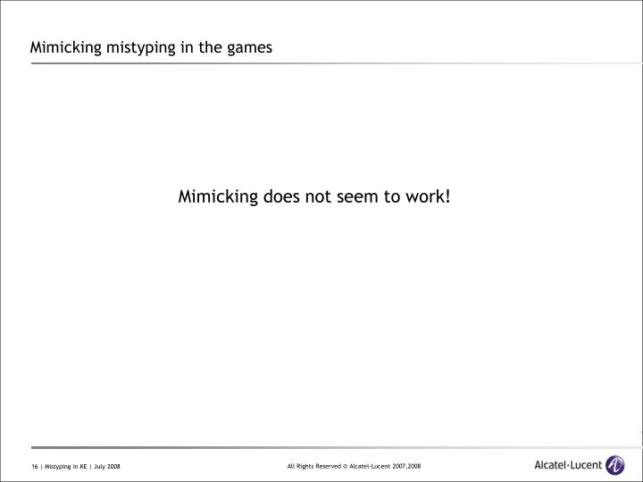Mimicking mistyping in the games