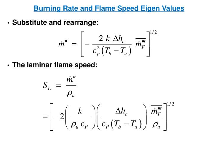 Burning Rate and Flame Speed Eigen Values