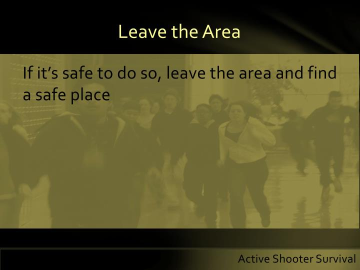 Leave the Area
