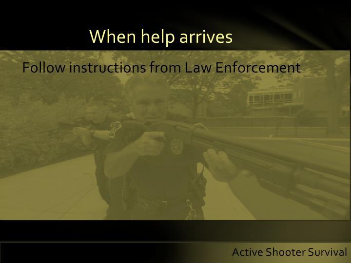 When help arrives