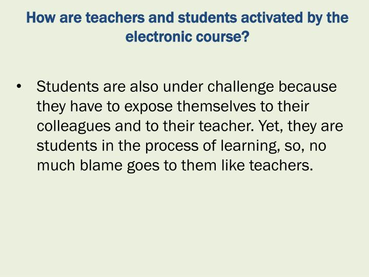 How are teachers and students activated by the electronic course?