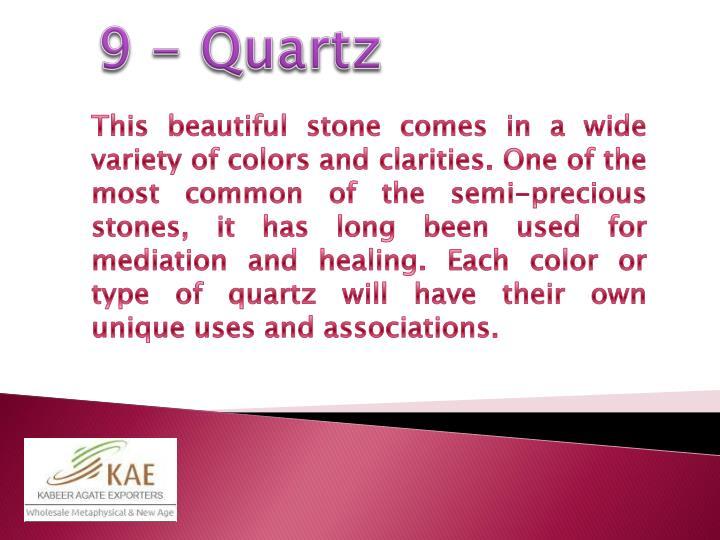 9 - Quartz