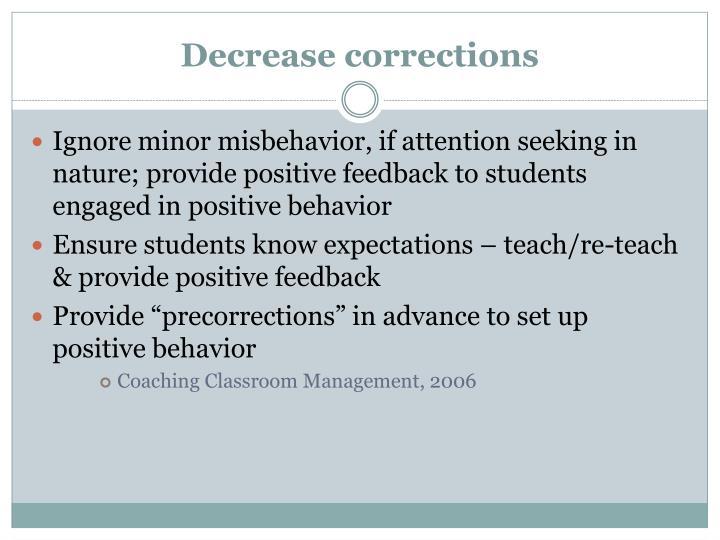 Decrease corrections