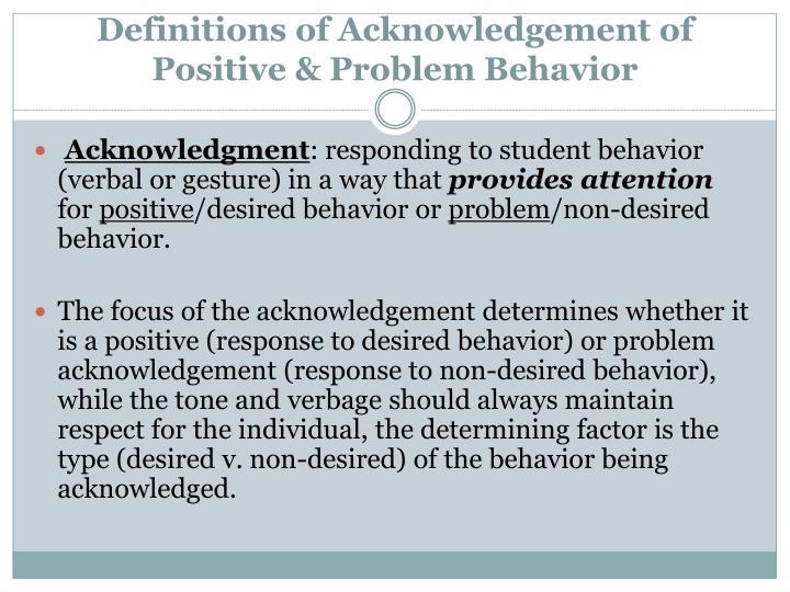 Definitions of Acknowledgement of Positive & Problem Behavior