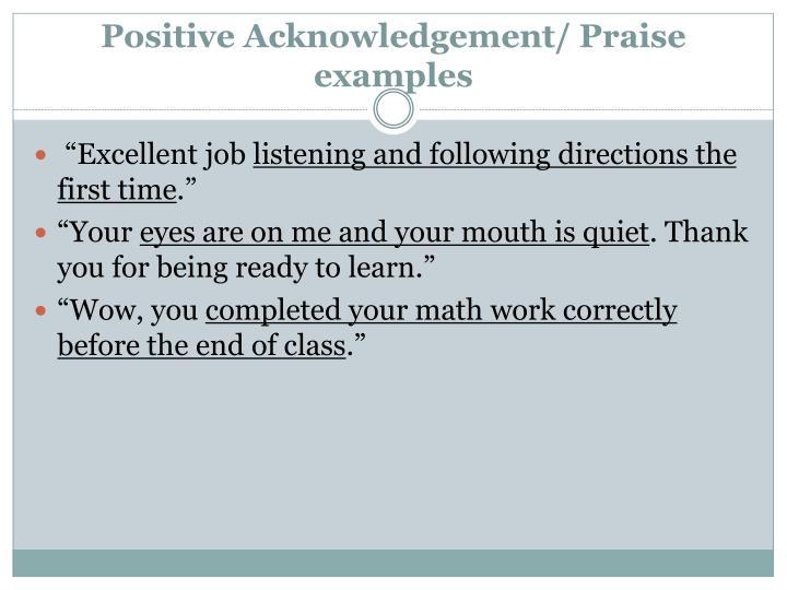 Positive Acknowledgement/ Praise