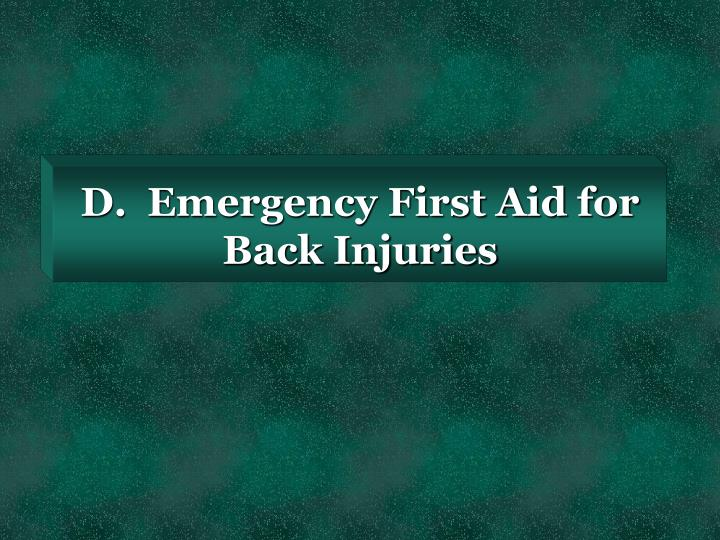D.  Emergency First Aid for Back Injuries