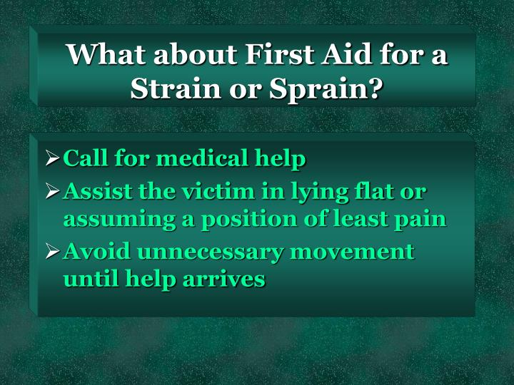 What about First Aid for a Strain or Sprain?