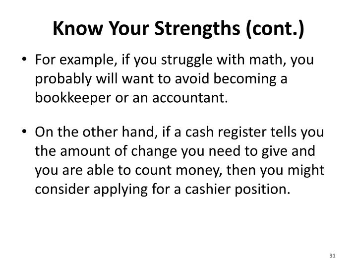 Know Your Strengths (cont.)