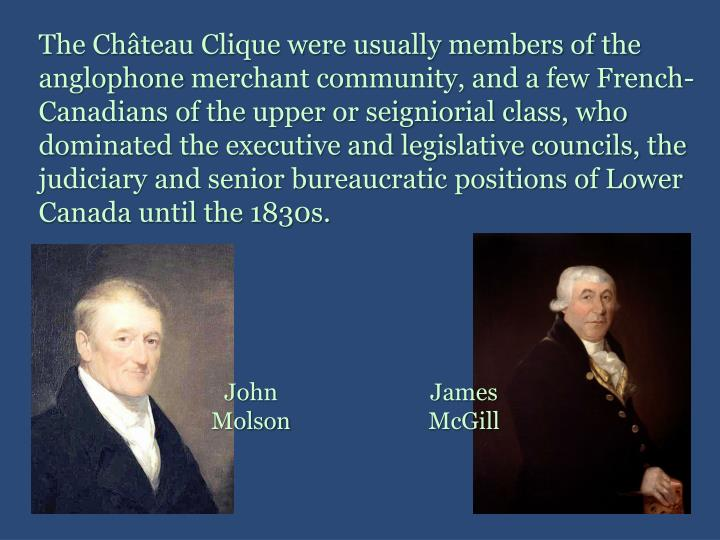 The Château Clique were usually members of the