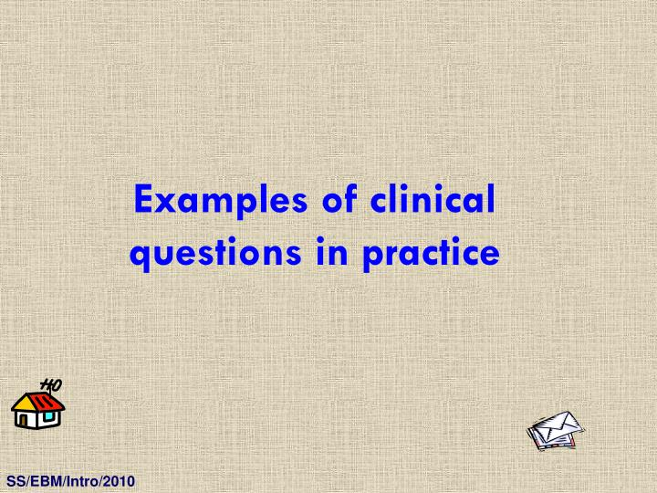 Examples of clinical questions in practice