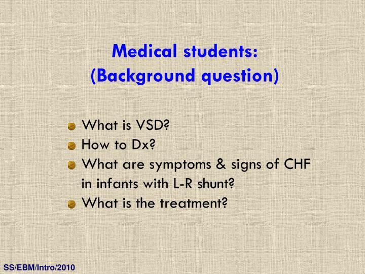 Medical students:
