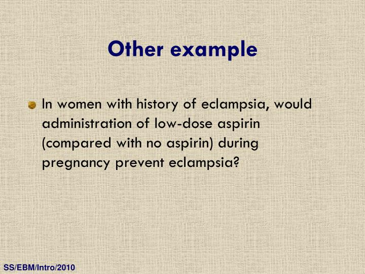 In women with history of eclampsia, would administration of low-dose aspirin (compared with no aspirin) during pregnancy prevent eclampsia?