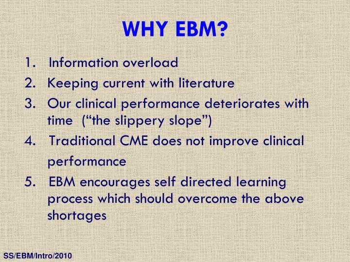 WHY EBM?