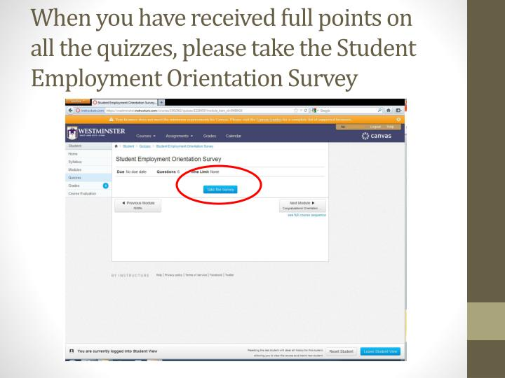 When you have received full points on all the quizzes, please take the Student Employment Orientation Survey