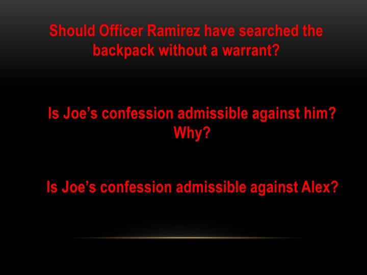 Should Officer Ramirez have searched the backpack without a warrant?