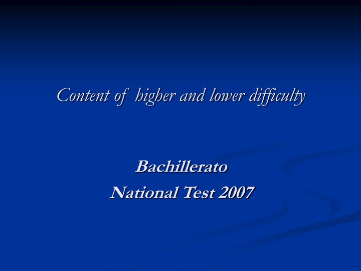 Content of higher and lower difficulty