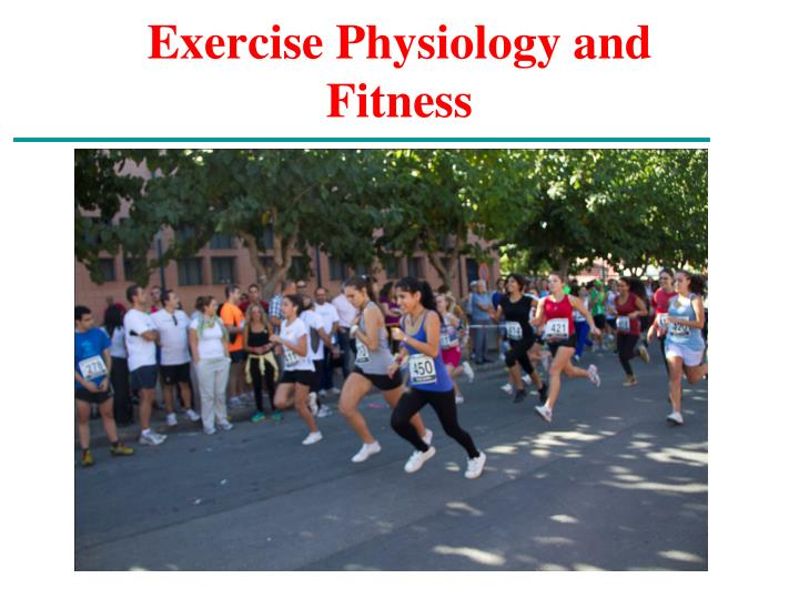 Exercise physiology and fitness