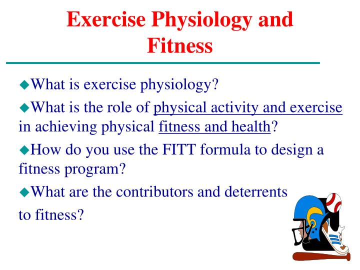 Exercise physiology and fitness1