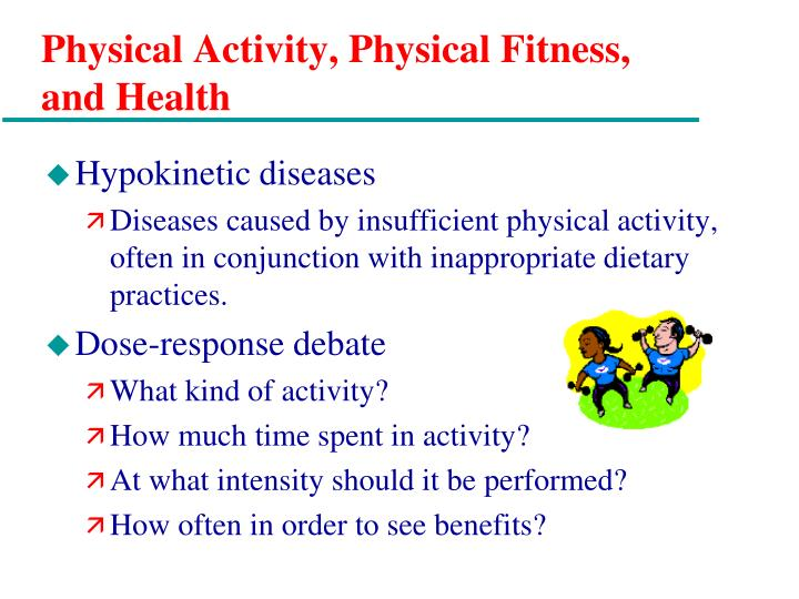 Physical Activity, Physical Fitness, and Health