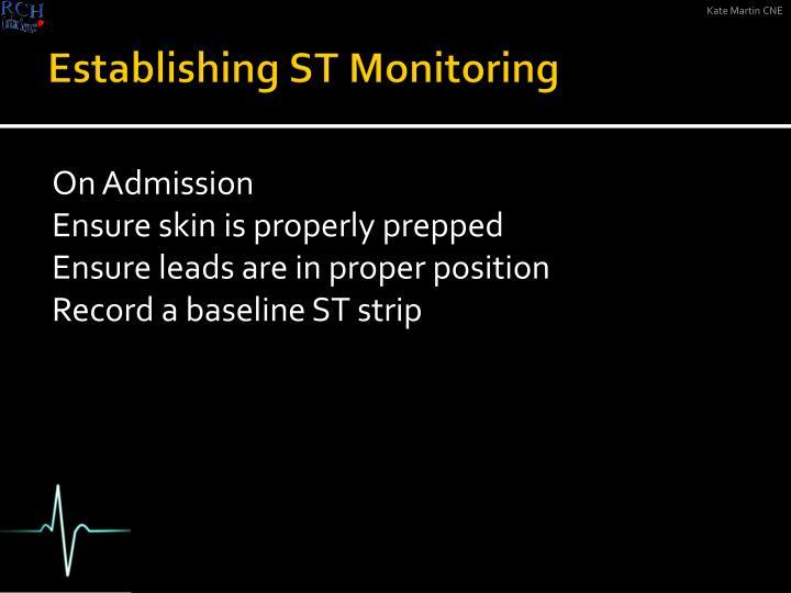 Establishing ST Monitoring