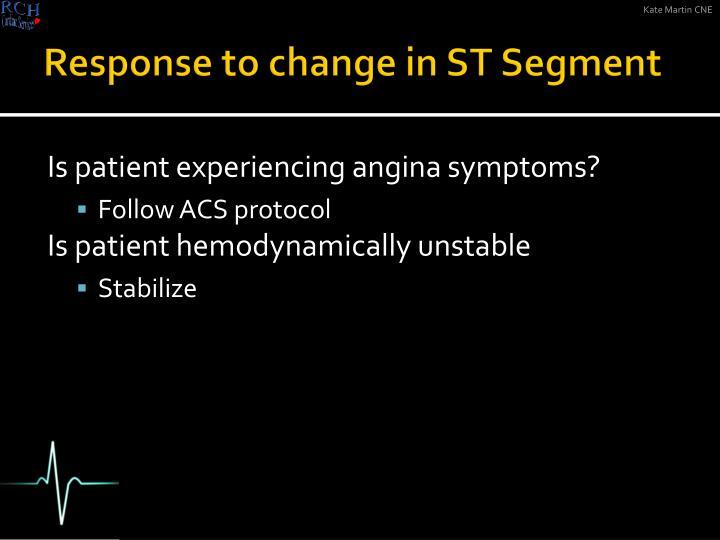 Response to change in ST Segment