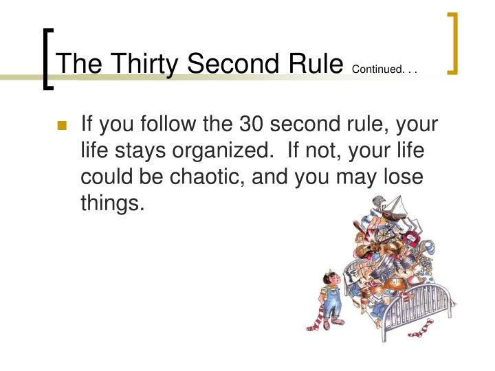 The Thirty Second Rule