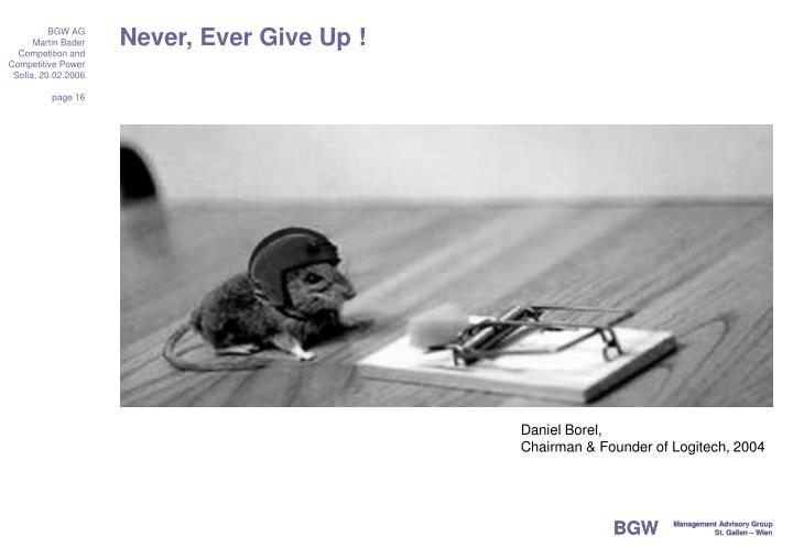 Never, Ever Give Up !