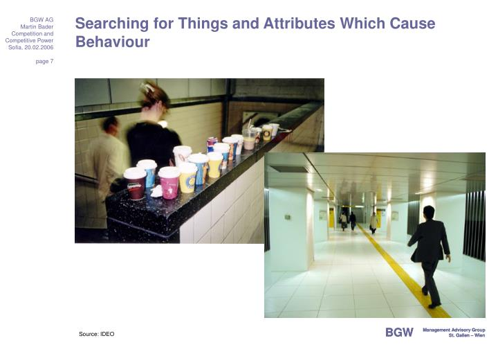 Searching for Things and Attributes Which Cause Behaviour