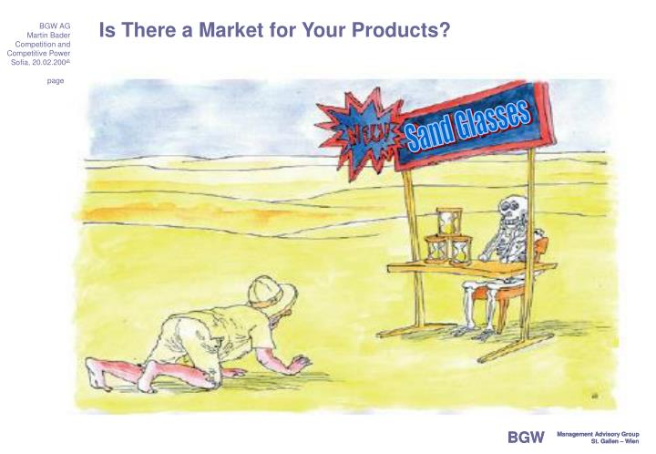 Is There a Market for Your Products?