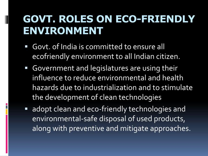 GOVT. ROLES ON ECO-FRIENDLY  ENVIRONMENT