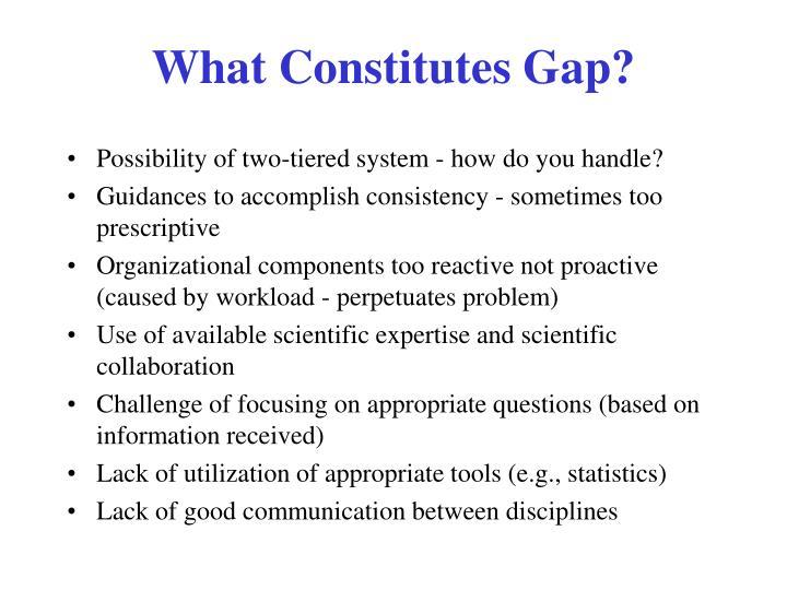 What Constitutes Gap?