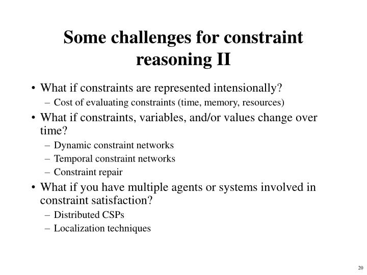 Some challenges for constraint reasoning II