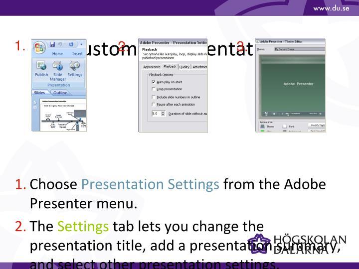 Customize Presentations