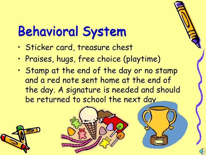 Behavioral System