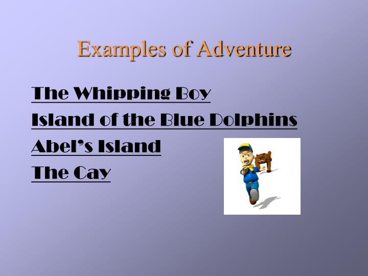 Examples of Adventure