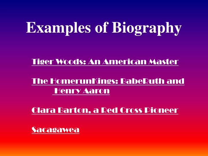 Examples of Biography
