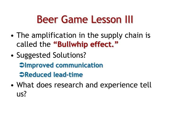 Beer Game Lesson III