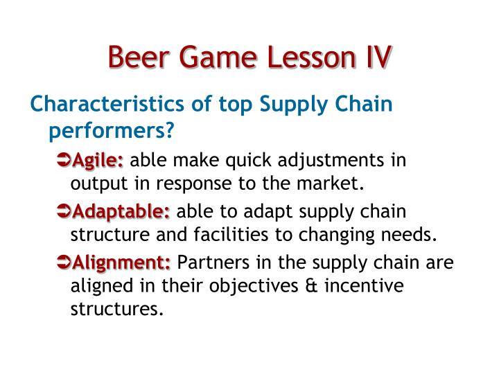 Beer Game Lesson IV