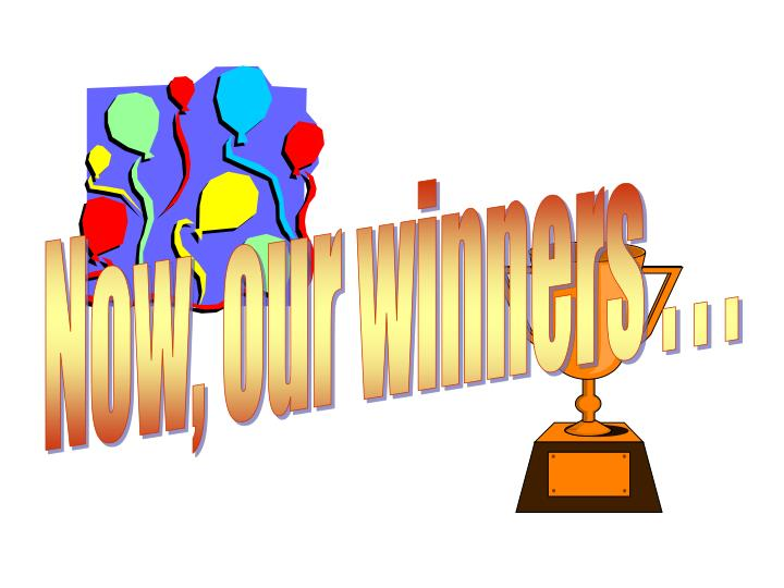 Now, our winners . . .