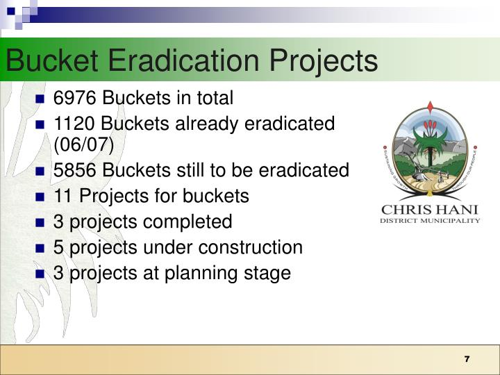 Bucket Eradication Projects